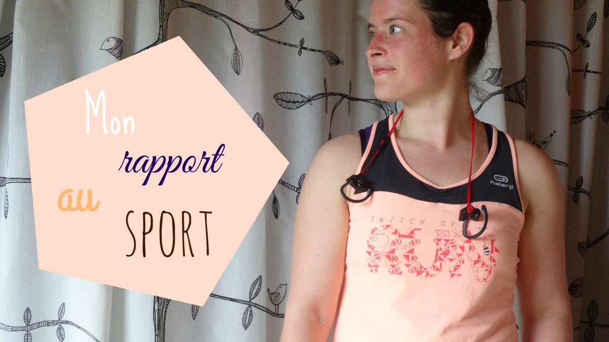Sport#1 - Mon rapport au sport 🏃🏼♀️